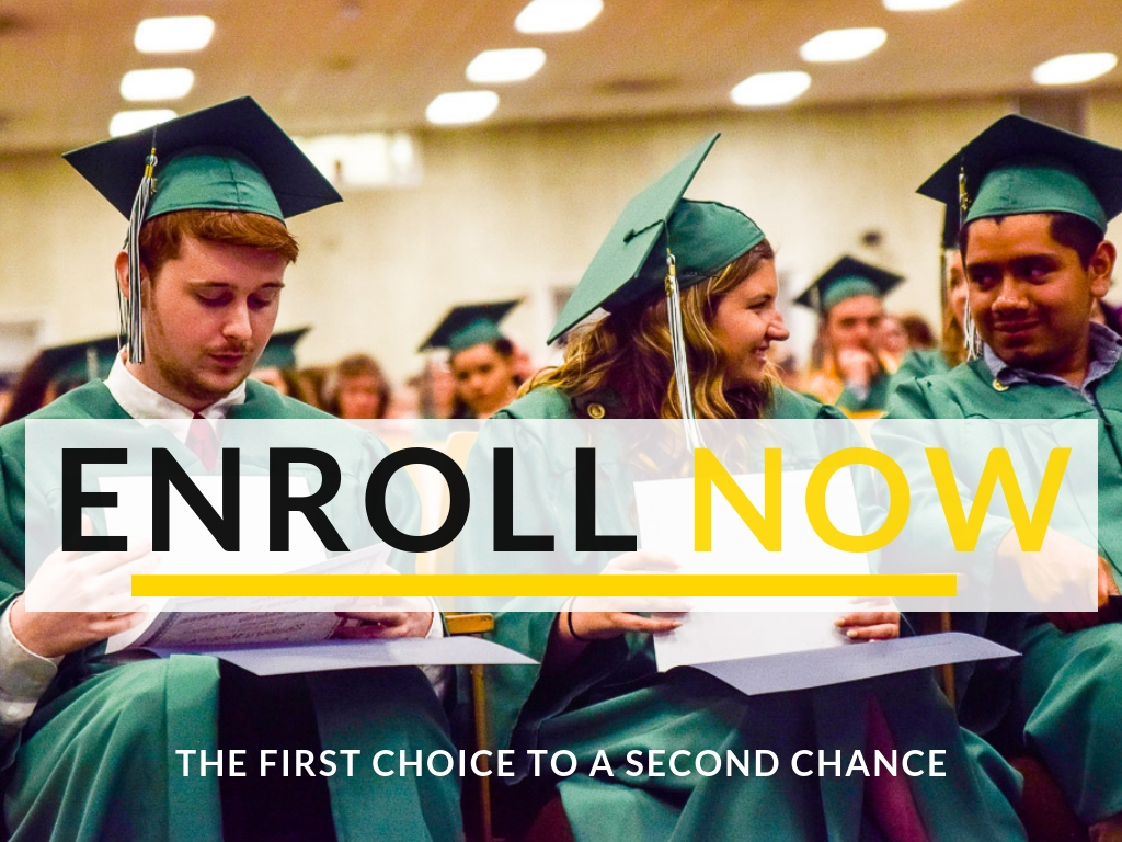 Enroll Now The first choice to a second chance